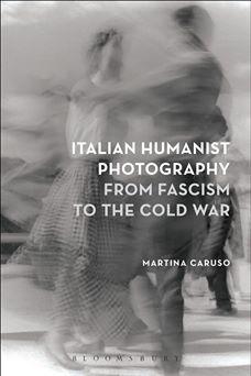 """- Italian Humanist Photography from Fascism to the Cold War. Di Martina Caruso, libro edito da Bloomsbury Academic a Londra nel 2016. La fotografia di copertina del libro inglese è di FERRUCCIO FERRONI: """"Ballerini"""" del 1954."""